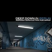 Deep Down in Berlin 10 - Independent German Electronic Music Sampler by Various Artists