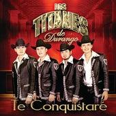 Te Conquistaré by Los Titanes De Durango