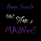 First Sign of Madness by Deep Purple