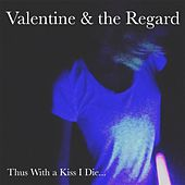 Thus With a Kiss I Die by Valentine