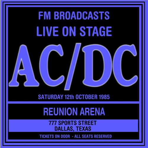 Live On Stage FM Broadcasts - Reunion Arena 12th October 1985 by AC/DC