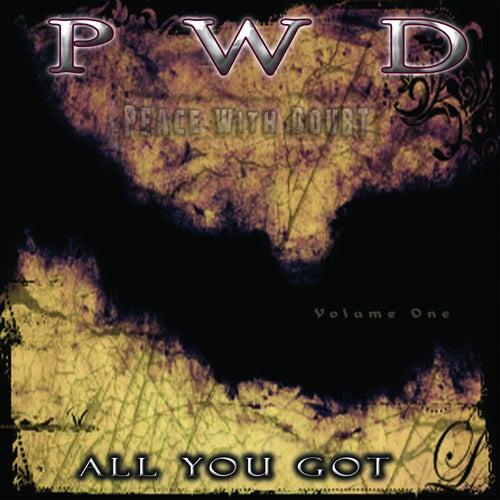 All You Got by P.E.A.C.E.
