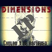 Couldn't Be Bothered (EP) by Dimensions