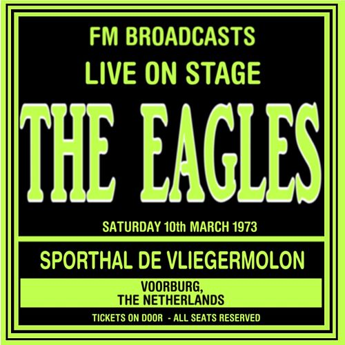 Live On Stage FM Broadcasts - Sporthal De Vliegermolon 10th March 1973 by Eagles