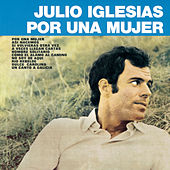 Play & Download Por Una Mujer by Julio Iglesias | Napster