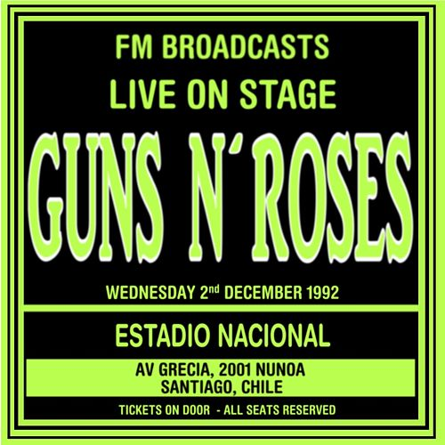 Live On Stage FM Broadcasts - Estadio Nacional 2nd December 1992 von Guns N' Roses