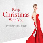 Keep Christmas with You von Katherine Penfold