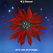 All Is Calm, All Is Bright by B.J. Thomas