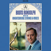 Boots Randolph With The Knightsbridge Strings & Voices by Boots Randolph