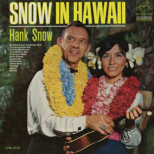 Snow In Hawaii by Hank Snow
