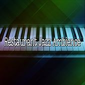 Restaurant Jazz Ambience by Relaxing Piano Music Consort