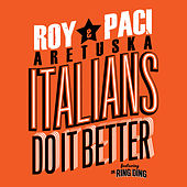 Italians Do It Better (feat. Dr. Ring Ding) by Aretuska