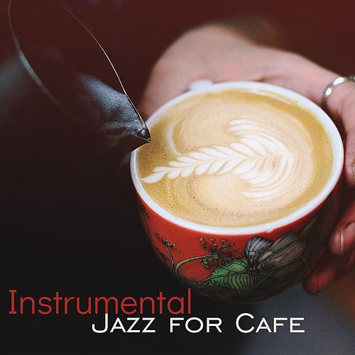 Instrumental Jazz for Cafe – Chilled Jazz, Restaurant Music, Relaxed Mind, Coffee Talk, Dinner with Family de Relaxing Piano Music Consort