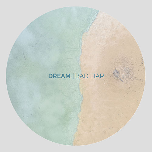 Bad Liar by Dream