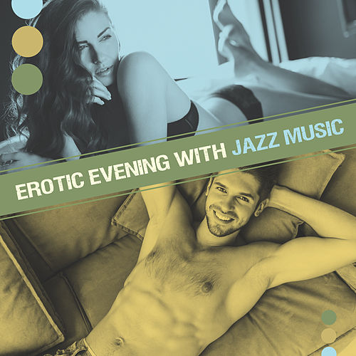 Erotic Evening with Jazz Music – Smooth Sounds to Relax, Music for Romantic Night, Chilled Memories de Soft Jazz