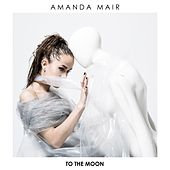To The Moon by Amanda Mair