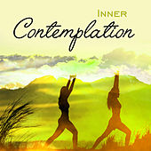 Inner Contemplation – New Age Music, Be Mindful, Deep Meditation, Yoga, Zen Balance by Relaxing
