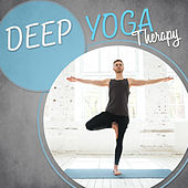 Deep Yoga Therapy – Music for Meditation, Mindfulness, Mantra, Yoga, Zen Power 2017 by Yoga Tribe
