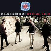 Play & Download How To Call A Bluff by My Favorite Highway | Napster