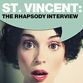 Play & Download St. Vincent: The Rhapsody Interview by St. Vincent | Napster
