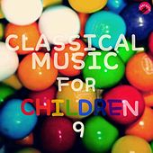 Classical music for children 9 by Kids Classical Music