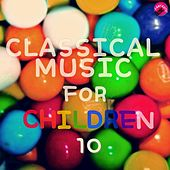 Classical music for children 10 by Kids Classical Music