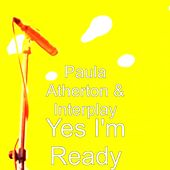 Play & Download Yes I'm Ready by Paula Atherton | Napster