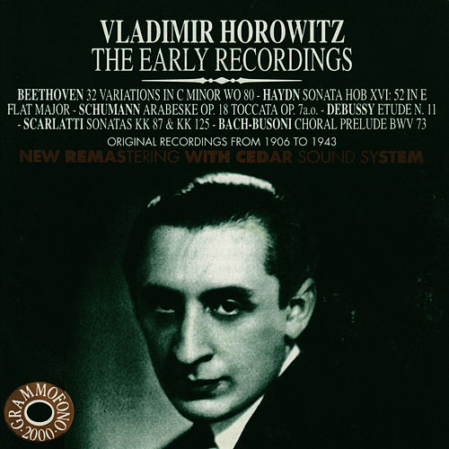 Play & Download Vladimir Horowitz - The Early Recordings by Vladimir Horowitz | Napster