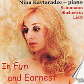 Play & Download In Fun and Earnest - Schumann, Liszt & Shehedrin by Nina Kavtaradze | Napster