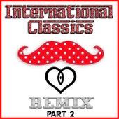 International Classics Remix - Part 2 by Various Artists