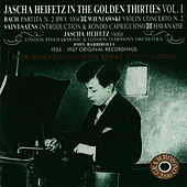 Jascha Heifetz in the Golden Thirties, Vol. 1 by Jascha Heifetz