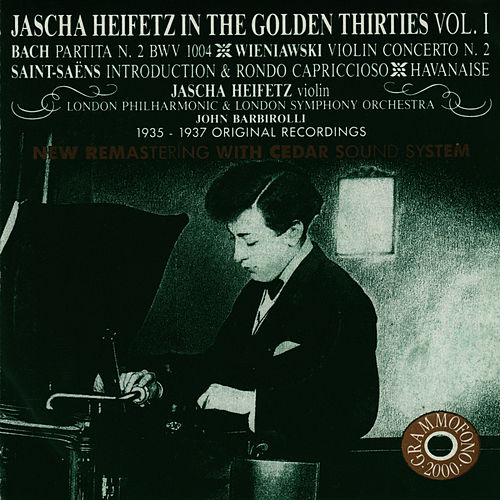 Play & Download Jascha Heifetz in the Golden Thirties, Vol. 1 by Jascha Heifetz | Napster