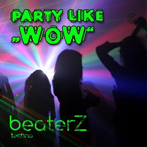 Party Like Wow by Beaterz