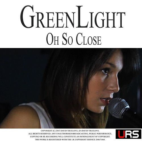 Oh So Close by Green Light