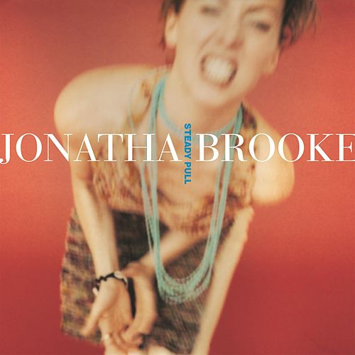 Play & Download Steady Pull by Jonatha Brooke | Napster