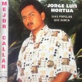 Mejor Callar (Más Popular Que Nunca) by Jorge Luis Hortua