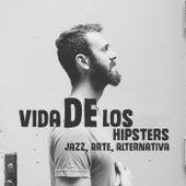 Vida de los Hipsters - Jazz, Arte, Alternativa, Música para Liberarte, Nuevas Inspiraciones de Música de Fondo Colección