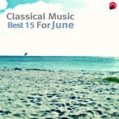 Classical Music Best 15 For June by Season Classic