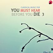 Classical music for You Must Hear Before You Die 3 by Bucket Classic