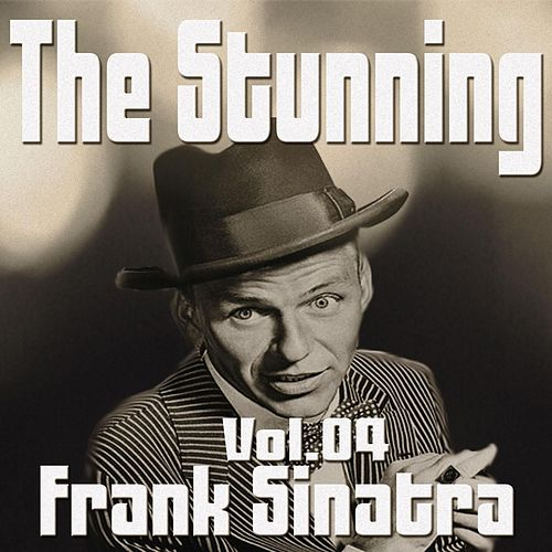 The Stunning Frank Sinatra Vol. 04 von Frank Sinatra