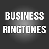 Professional & Business Ringtones by The Business