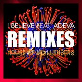 I Believe (feat. Adeva) - Remixes by House of Wallenberg