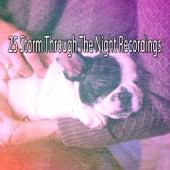 25 Storm Through The Night Recordings by Thunderstorm Sleep