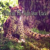 53 Dream The Night Away Tracks by Nature Sound Series