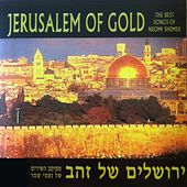 Jerusalem Of Gold (The Best Songs of Neomi Shener) by Various Artists