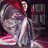 Impossível Acreditar Que Perdi Você (Leo Breanza Remix) by Vanessa da Mata
