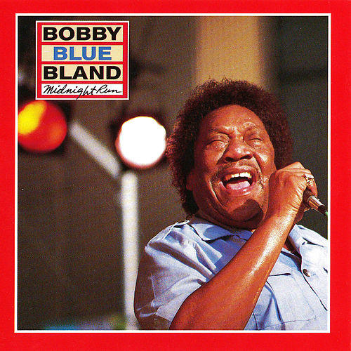 Play & Download Midnight Run by Bobby Blue Bland | Napster