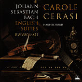 Bach: The English Suites, BWV 806 - BWV 811 by Carole Cerasi