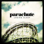 Play & Download Losing Sleep by Parachute | Napster