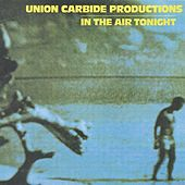 In The Air Tonight by Union Carbide Productions
